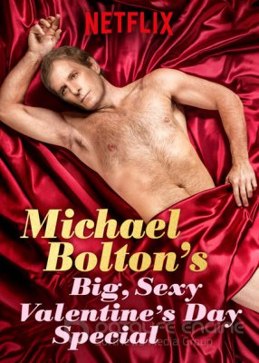 Michael Boltons Big, Sexy Valentines Day Special